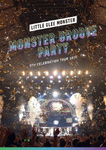 Little Glee Monster 5th Celebration Tour 2019 〜MONSTER GROOVE PARTY〜